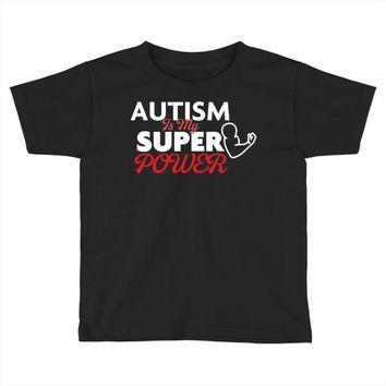 Autism Is My Super Power Toddler T-shirt