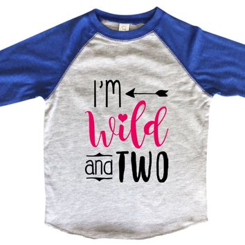 I'm Wild And Two BOYS OR GIRLS BASEBALL 3/4 SLEEVE RAGLAN - VERY SOFT TRENDY SHIRT B995