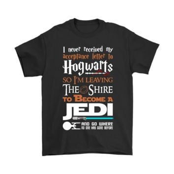 PEAPINY I Never Received My Hogwarts Letter So I Become A Jedi Shirts