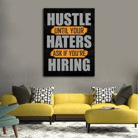 Hustle Until Your Haters Ask If Your Hiring Motivational Framed Canvas Wall Art