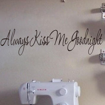 Fabulous  1pc 55x25CM Always Kiss Me Goodnight quotation word Peel and Stick Wall Stickers Decals wall decor Home Decoration SM6