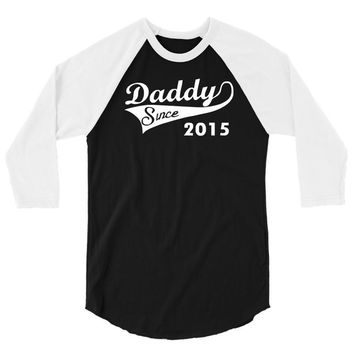 daddy since 2015   mens funny 3/4 Sleeve Shirt