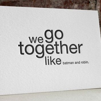 we go together like batman and robin by shopsaplingpress on Etsy