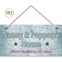 "Nanny and Poppop's House Sign, Where Memories Are Made, Red White Blue, Gift For Grandparents, Weatherproof, 5"" x 10"" Sign, Made To Order"