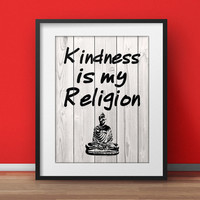 "Buddhist Art, ""Kindness is my religion"", motivational poster, Spiritual wall art, Wisdom Poster, Life quote, Yoga Office, Words of wisdom"
