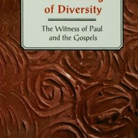 Challenge of Diversity: The Witness of Paul and the Gospels