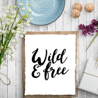 Wild and Free Quote Floral Wall Art Watercolor Flowers Dorm Room Decor 8x10 Typography Quote Floral Quote Print Printable INSTANT DOWNLOAD