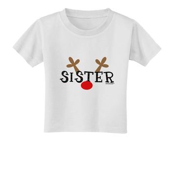 Matching Family Christmas Design - Reindeer - Sister Toddler T-Shirt by TooLoud