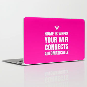 HOME IS WHERE YOUR WIFI CONNECTS AUTOMATICALLY (Pink) Laptop & iPad Skin by CreativeAngel
