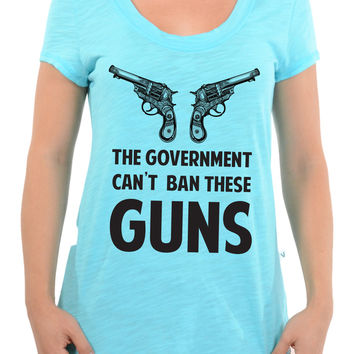 The Government Cant Ban These Guns -Slub Crew Neck Tee