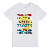 i know all the words to frozen and i will sing them to you reg tee