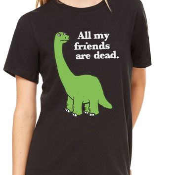 ALL MY FRIENDS ARE DEAD - Relaxed Jersey Short Sleeve Tee