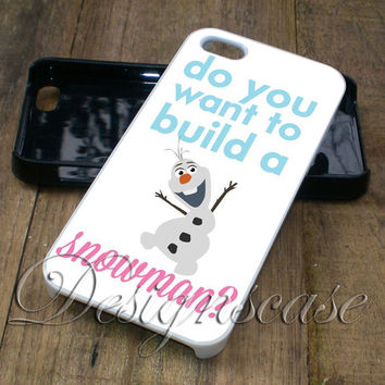 Disney Quote Do You Want to Build a Snowman Olaf Frozen - iPhone 4/4S, iPhone 5/5S/5C/6, Samsung Galaxy S3/S4/S5 Cases