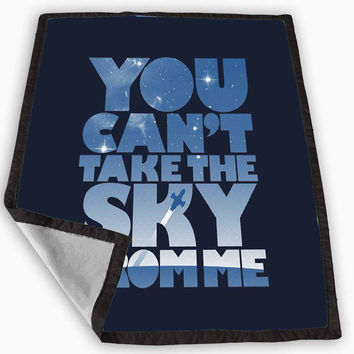 You Can t Take The Sky From Me Quotes Blanket for Kids Blanket, Fleece Blanket Cute and Awesome Blanket for your bedding, Blanket fleece **