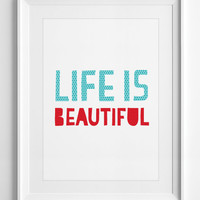 Life is Beautiful, Motivational Quotes, Affirmation Quote, posters, Printable Wall Art, Inspirational Quotes, Blue and Red, ALL SIZES, A3