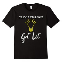 Electricians Get Lit Funny Electrician T-Shirt