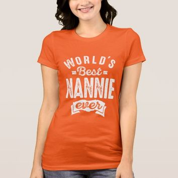 World's Best Nannie Ever T-Shirt