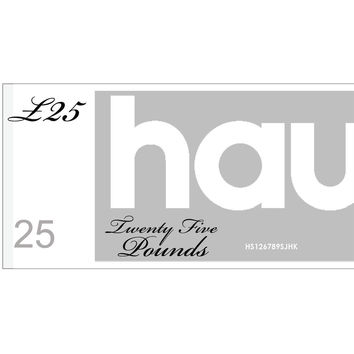 HAUS GIFT VOUCHER - VALUE £25 //