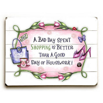 Bad Day Shopping by Artist Barbara Ann Kenney Wood Sign