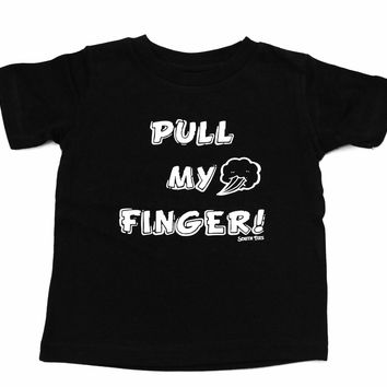 PULL MY FINGER! Toddlers Tee!