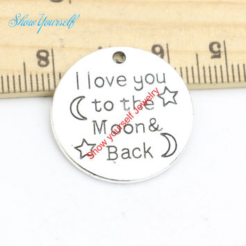 10pcs Antique Silver Plated I Love You to the Moon and Back Charms Pendants for Necklace Jewelry Making DIY Handmade 25mm