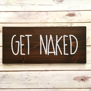 Bathroom Sign, Get Naked Wood Sign, Wood Bathroom Signs, Rustic Bathroom Sign, Shower Sign, Wood Wall Art, Powder room Sign, Housewarming
