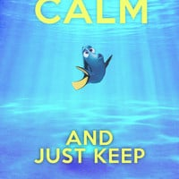 Keep Calm and Just Keep Swimming REDUX  Art Print by -raminik Design- | Society6
