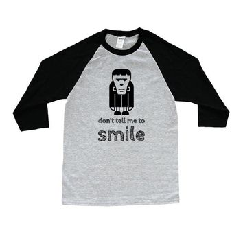 Don't Tell Me To Smile (Frankenstein) -- Unisex Long-Sleeve