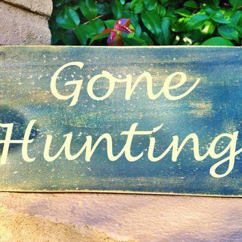 10x6 Gone Hunting Wood Sign