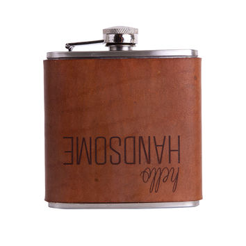 Hello Handsome Leather Wrapped Flask