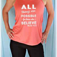 Christian Womens Flowy Bible Verse Tank Top. Mark 9 23. All Things are Possible for those who Believe. Inspirational Tank. Workout Apparel.