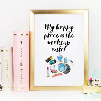 MAKEUP PRINT,Makeup Aisle,Coco Chanel Lipstick,Gift For Girlfriend,Girl Room Decor,Happy Place,Be Happy,Fashion Print,Wall Art,Wall Quote