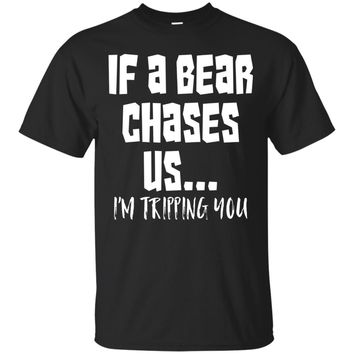 If A Bear Chases Us I'm Tripping You Funny Hiking Gift Shirt
