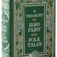 A Treasury of Irish Fairy and Folk Tales (Barnes & Noble Collectible Editions)