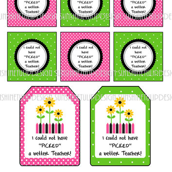 Printable Teacher Appreciation Gift Tags, I could not have PICKED a Better Teacher Printable Teacher Tags by SUNSHINETULIPDESIGN