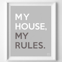'My House My Rules' Print