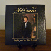 """Vintage 1977 Neil Diamond """"Im Glad You're Here with Me Tonight"""" Vinyl LP Album Released by CBS Records / 1970s Soft Rock Music"""