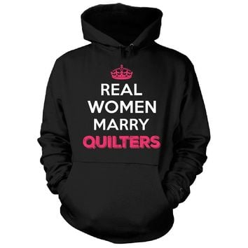 Real Women Marry Quilters. Cool Gift - Hoodie