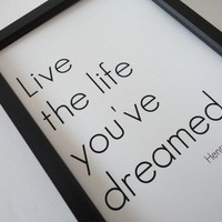 Typography Print  Poster Live the Life You've by SacredandProfane