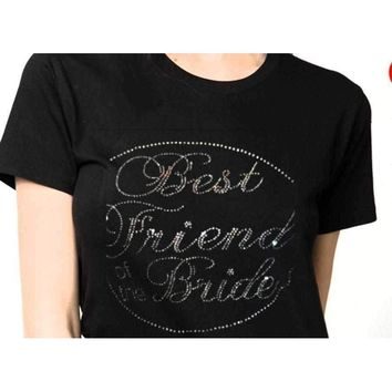 Shirt with Bling  / BEST FRIEND OF THE BRIDE Rhinestones Bling Shirt ,Wedding.