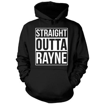 Straight Outta Rayne City. Cool Gift - Hoodie