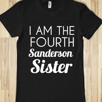 Supermarket: I Am The Fourth Sanderson Sister Hocus Pocus T-Shirt from Glamfoxx Shirts