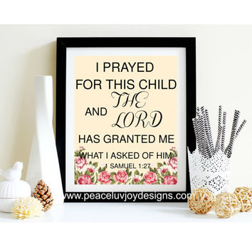 "Scripture Printable, ""Prayed For This Child and The Lord Granted Me You"",  8x10, instant download, nursery, scripture"