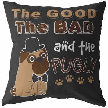 Funny Pug Pillows The Good The Bad And The Pugly