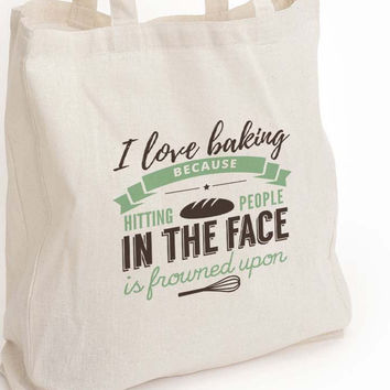 "I love baking eco tote bag ""because punching people is frowned upon"""