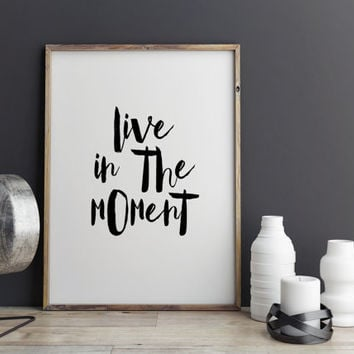 "Motivational print ""Live in the Moment"" Typographic print Wall artwork Adventure quote Travel poster Home decor Room art Instant download"