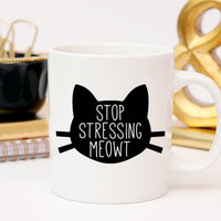 Funny Cat Mugs | Stop Stressing Meowt | Cat Lover Gift | Cat Cup | Kitty Mug | Cat Coffee Mug | Available in 11 oz or 15 oz