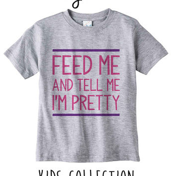 Feed Me And Tell Me I'm Pretty Heather Grey / White Toddler Kids T Shirt Clothes Gift