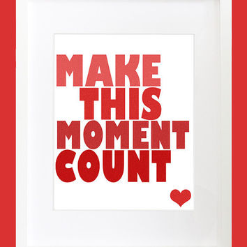 Typography Art Print Make This Moment Count by PlayOnWordsArt