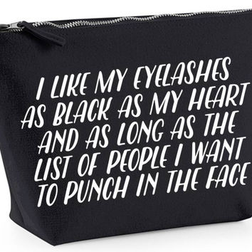I Like My Eyelashes As Black As My Heart And As Long As The List Of People I Want To Punch In The Face Bold Statement Canvas MakeUp Bag Gift Case Cosmetic Clutch